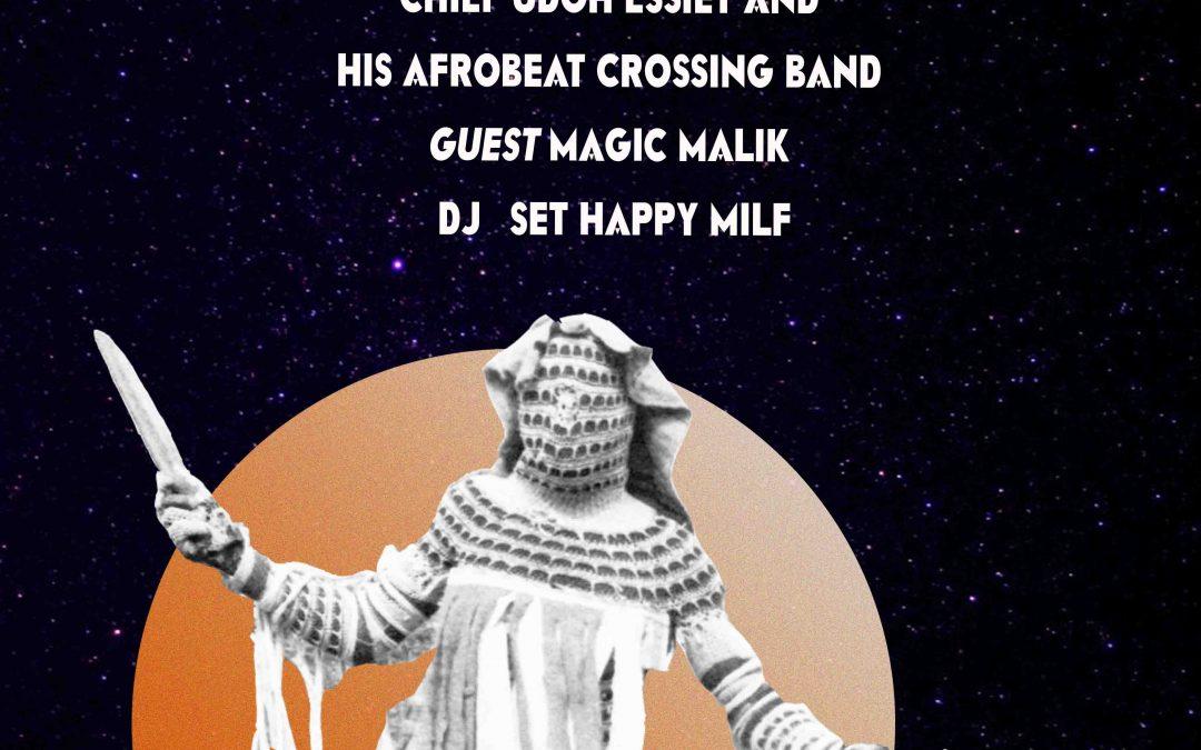 AFROBEAT SÉRIES #1 : Kiala & the Afroblasters, Chief Udoh Essiet & Magic Malik